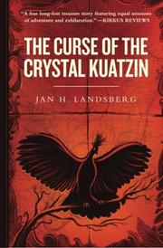 The Curse of the Crystal Kuatzin by Jan H. Landsberg