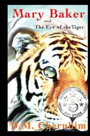 Mary Baker and The Eye of the Tiger by D. M. Cherubim