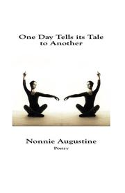 One Day Tells its Tale to Another by Nonnie Augustine