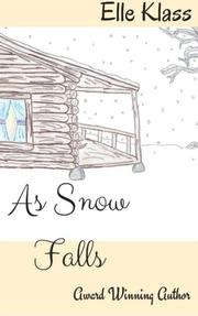 AS SNOW FALLS by Elle Klass
