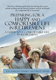 Preparing for a Happy and Comfortable Life in Retirement by Zachariah Dauke