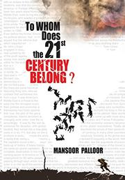 TO WHOM DOES THE 21ST CENTURY BELONG? by Mansoor  Palloor