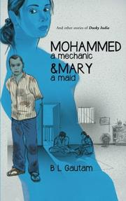 Mohammed A Mechanic and Mary A Maid by B L Gautam