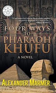 Four Ways to Pharaoh Khufu by Alexander Marmer