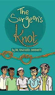 THE SURGEON'S KNOT by Rajendra Shirahatti