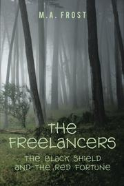 THE FREELANCERS by M. A. Frost