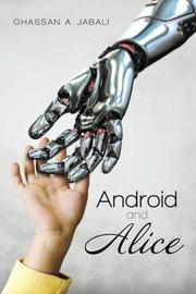 ANDROID AND ALICE by Ghassan Jabali