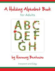 A Holiday Alphabet Book for Adults by Harmony Bentosino
