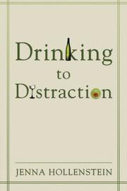DRINKING TO DISTRACTION by Jenna Hollenstein