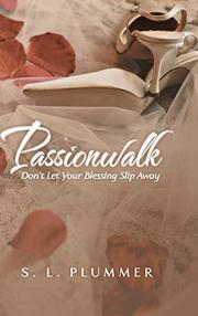 PASSIONWALK by S. L. Plummer