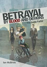 Betrayal by Blood and Demons by Ian McBride