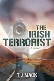 THE IRISH TERRORIST by T.J. Mack