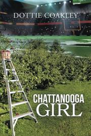 CHATTANOOGA GIRL by Dottie Coakley