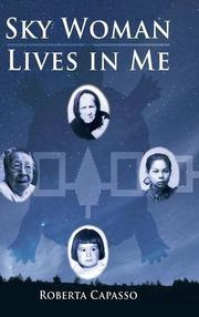 Sky Woman Lives In Me by Roberta Capasso