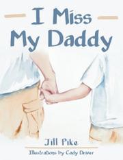 I MISS MY DADDY by Jill Pike