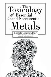 THE TOXICOLOGY OF ESSENTIAL AND NONESSENTIAL METALS by Nichole Coleman