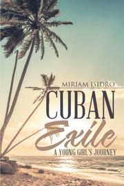 CUBAN EXILE by Miriam  Isidro