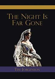 THE NIGHT IS FAR GONE by Tim Jorgenson