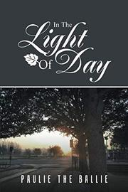 IN THE LIGHT OF DAY by Paulie the Ballie