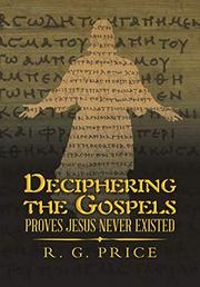 DECIPHERING THE GOSPELS by R.G.  Price