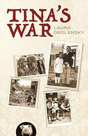 TINA'S WAR by Laura Obolensky