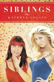 SIBLINGS by Kathryn Collis