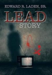 LEAD STORY by Edward R. Laden