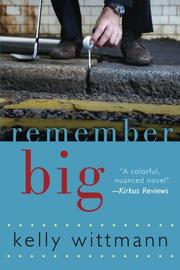 Remember Big by Kelly Wittmann