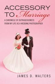 ACCESSORY TO MARRIAGE by James D Walters