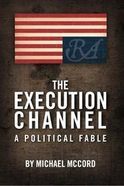 THE EXECUTION CHANNEL by Michael McCord