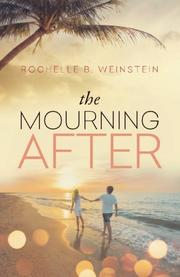 THE MOURNING AFTER by Rochelle B. Weinstein