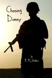 Chasing Danny by K. R. Schulteis