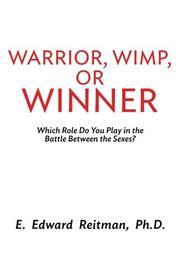 Warrior, Wimp, or Winner by E. Edward Reitman