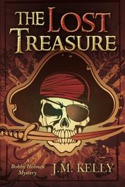 THE LOST TREASURE by J. M. Kelly