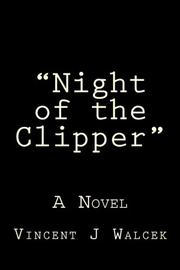 """NIGHT OF THE CLIPPER"" by Vincent J. Walcek"