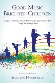 Good Music Brighter Children by Sharlene Habermeyer