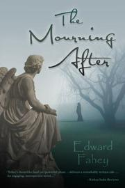 THE MOURNING AFTER by Edward  Fahey