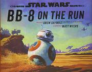 BB-8 ON THE RUN by Drew Daywalt
