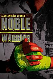 NOBLE WARRIOR by Alan Lawrence Sitomer