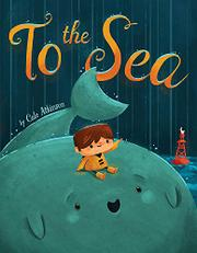 TO THE SEA by Cale Atkinson