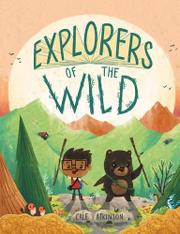 EXPLORERS OF THE WILD by Cale Atkinson