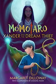 XANDER AND THE DREAM THIEF by Margaret Dilloway