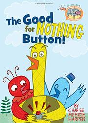 THE GOOD FOR NOTHING BUTTON by Charise Mericle Harper