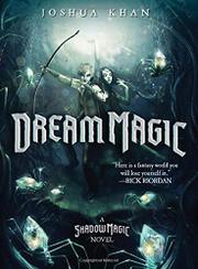 DREAM MAGIC by Joshua Khan