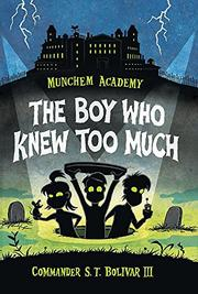 THE BOY WHO KNEW TOO MUCH by Commander S.T. Bolivar, III
