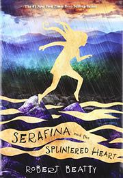 SERAFINA AND THE SPLINTERED HEART by Robert Beatty