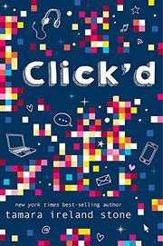 CLICK'D  by Tamara Ireland Stone