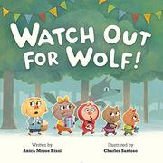 WATCH OUT FOR WOLF! by Anica Mrose Rissi