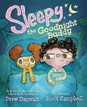 SLEEPY, THE GOODNIGHT BUDDY by Drew Daywalt