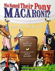 WHO NAMED THEIR PONY MACARONI? by Marilyn Singer